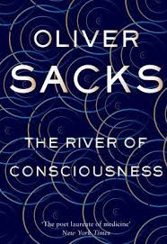 OLIVER SACKS THE RIVER OF CONSCIOUSNESS 2
