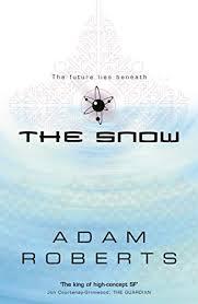 Adam Roberts The Snow