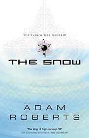 Adam Roberts The Snow